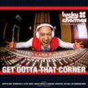 Lucky Charmes feat. Perry Mystique & Natalie May - Get Outta That Corner (Kid Kaio Mix)