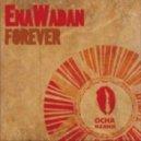 Enawadan - Forever (Club Edit)