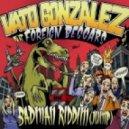 Vato Gonzalez (Ft Foreign Beggars) - Badman Riddim (Jump) (Original Extended Edit)
