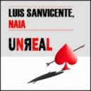 Luis Sanvicente, Naia - Unreal (Extended)