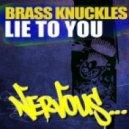 Brass Knuckles - Lie To You (Joe Maz Remix)