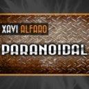 Xavi Alfaro - Paranoidal (Original Mix)