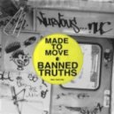 Made To Move - Banned Truths (Original Mix)
