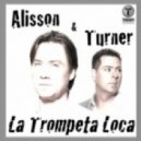 Alisson & Turner - La Trompeta Loca (Timothy Allan Club Mix)