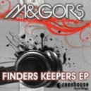 M&gors - Finders Keepers