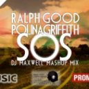Ralph Good feat. Polina Griffith - SOS (Dj Maxwell MushUp Mix)