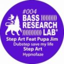 Step Art, Pupa Jim - Dubstep save my life