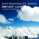Lost Emotions Feat. Amelia - Mehmet Gulec Distant Love (Mehmet Gulec Remix)