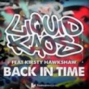 Liquid Kaos  - Back In Time (feat Kirsty Hawkshaw - CaPa Remix)