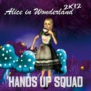 Hands Up Squad - Alice In Wonderland 2k12 (Gimbal & Sinan Remix)