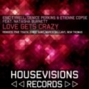 Eric Tyrell & Denice Perkins & Etienne Copse ft Natasha Burnett -  Love Gets Crazy (Fine Touch Remix)