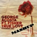 Michael Woods Vs. George Acosta - Feels Like true love (George Acosta Mashup)