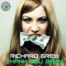 Richard Grey - Thank You Baby (Original Mix)