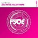 Aly & Fila - 200 (FSOE 200 Anthem) (Ummet Ozcan Mix)