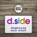 D Side - Sour Mash