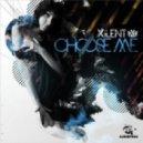 Xilent - Choose Me II (Dubstep Remix)