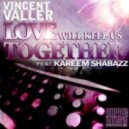 Vincent Valler Ft. Kareem Shabazz - Love Will Keep Us Together (Carlos Vargas Classic Mix)