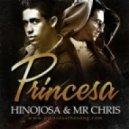 Hinojosa & Mr.Chris - Princesa (Radio Edit)