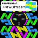 Proper Heat - Just A Little Bit (Joe Morris remix)