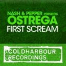 Nash & Pepper pres. Ostrega - First Scream  (Dennis Sheperd Remix)