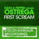 Nash & Pepper pres. Ostrega - First Scream