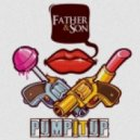Father & Son - Pump It Up (Giosi Cipollaro Extended)