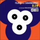 Filatov feat. Sugarmammas  -  Blow (Stefano Pain & Danilo Rossini Booty Remix)