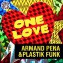 Armand Pena & Plastik Funk - One Love (Felipe Kaval Remix)