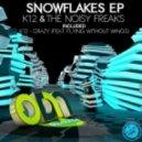 The Noisy Freaks & K12 - Snowflakes (Original Mix)