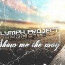 Lymph Project & Mor(e)Hats - Show Me The Way (Original Mix)