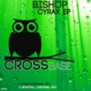 Bishop - Cyrax (Original Mix)