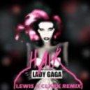 Lady Gaga - Hair (Lewis & Clark Remix)