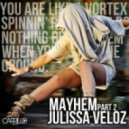 Julissa Veloz - Mayhem (Rafael M Mad Piano Dub)