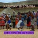 Eddie Morra - African Insomnia
