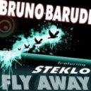 Bruno Barudi & Steklo - Fly Away (Electrixx Mix)
