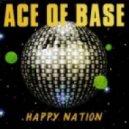 Ace Of Base - Happy Nation (Dj Amor Remix)