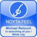 Michael Retouch - White City