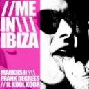 Frank Degrees, Markus H, Kool Koor  -  Me In Ibiza (Explicit Extended Mix)