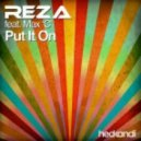 Reza Feat. Max C  - Put It On (Mike Newman Kandi Mix)