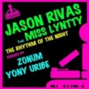 Jason Rivas - The Rhythm Of The Night feat. Miss Lyntty (Yony Uribe Remix)