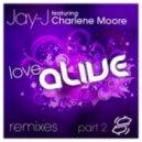 Jay-J Feat. Charlene Moore - Love Alive (Soulmagic Classic Mix)