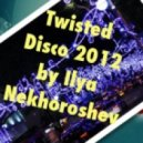Ilya Nekhoroshev - Twisted Disco 2012