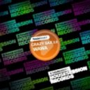 Wawa - Crazy Sax 2.0 (Boris Roodbwoy & Ezzy Safaris Remix)
