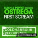 Nash & Pepper pres Ostrega - First Scream (Original Mix)