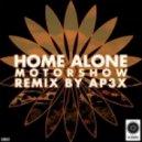 Home Alone - Motorshow (Ap3x Remix)