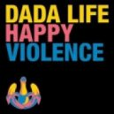 Dada Life - Happy Violence (David Menezes Rmx)