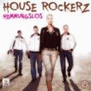 House Rockerz - Hemmungslos (Extended Mix)