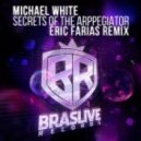 Michael White - Secrets Of The Arpeggiator (Eric Farias Remix)