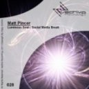 Matt Pincer - Social Media Break (Original Mix)