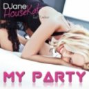 DJane Housekat feat. Rameez  -  My Party (Extended Mix)